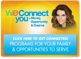 WE Connect you to Money, opportunity and dreams. Click to get connected. Programs for your family and Opportunities to serve